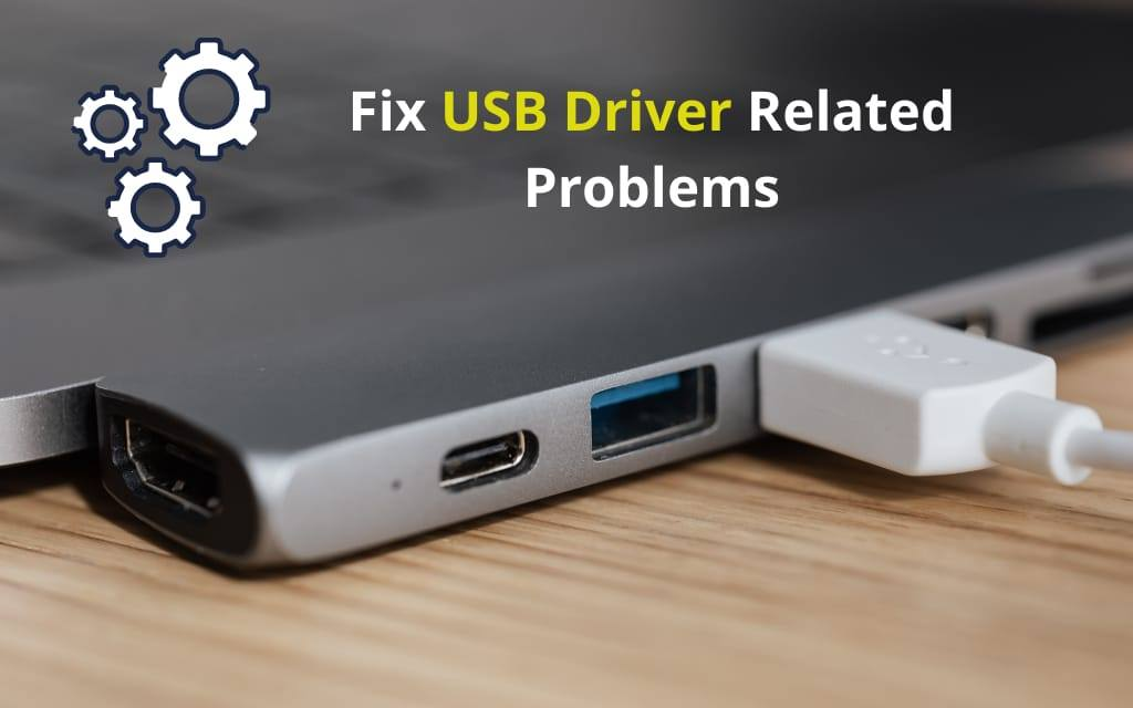 How to Fix USB Driver Related Problems from Windows PC